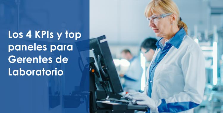 Los 4 KPI's y top paneles para Gerentes de Laboratorio