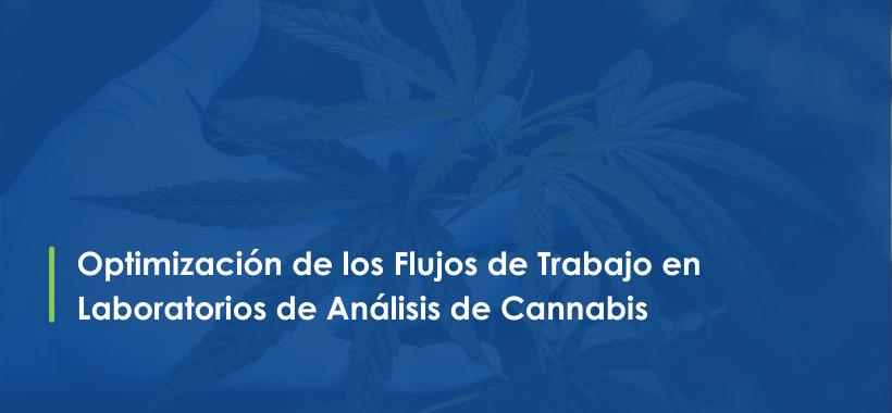 Streamlining Workflows in Cannabis Testing Laboratories - Spanish