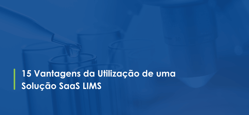 15 Advantages for Using a LIMS System - Portuguese