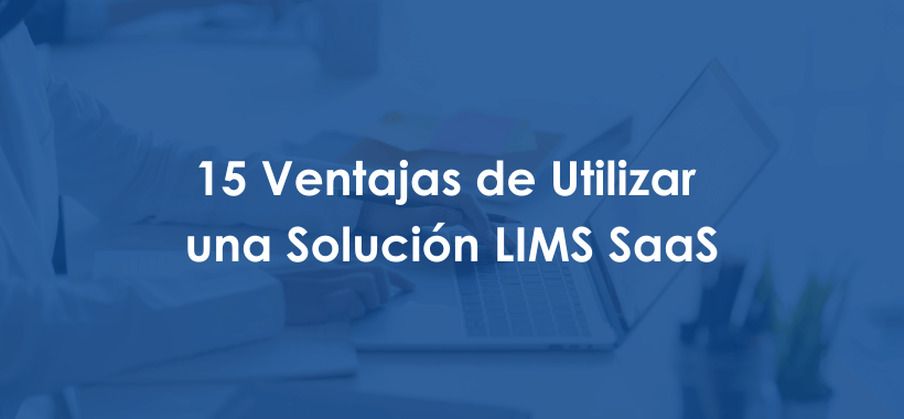 Spanish - 15 Advantages for Using a LIMS System