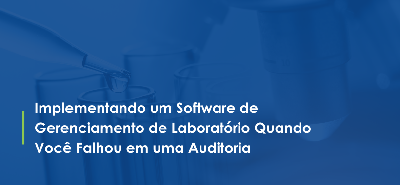 Implementing Lab Management Software When Youve Failed an Audit - PT