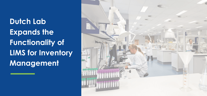 Dutch Lab Expands the Functionality of LIMS for Inventory Management