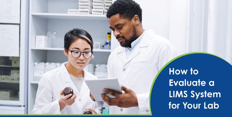 How to Evaluate a LIMS For Your Lab